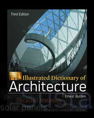 Illustrated Dictionary of Architecture By Burden, Ernest