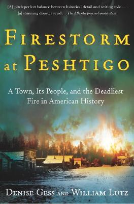 Firestorm at Peshtigo By Gess, Denise/ Lutz, William